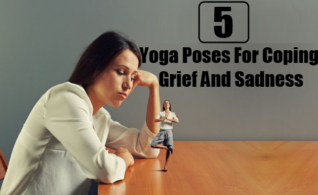 Yoga Poses For Coping Grief And Sadness