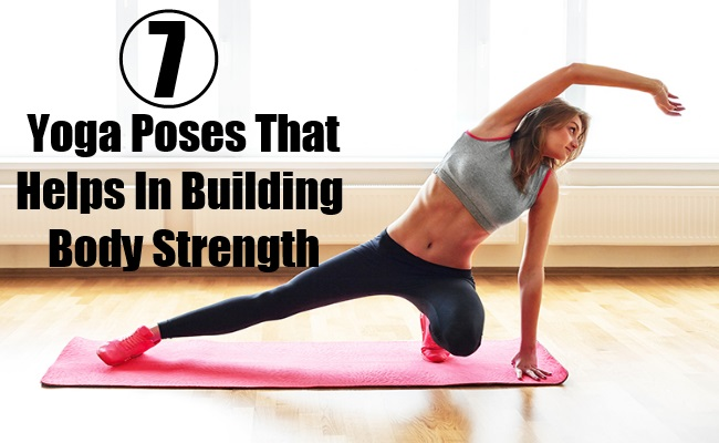 Yoga Poses That Helps In Building Body Strength