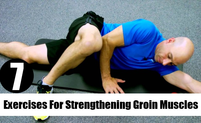 7 Effective Exercises For Strengthening Groin Muscles