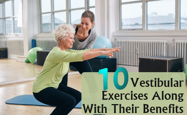 Vestibular Exercises Along With Their Benefits