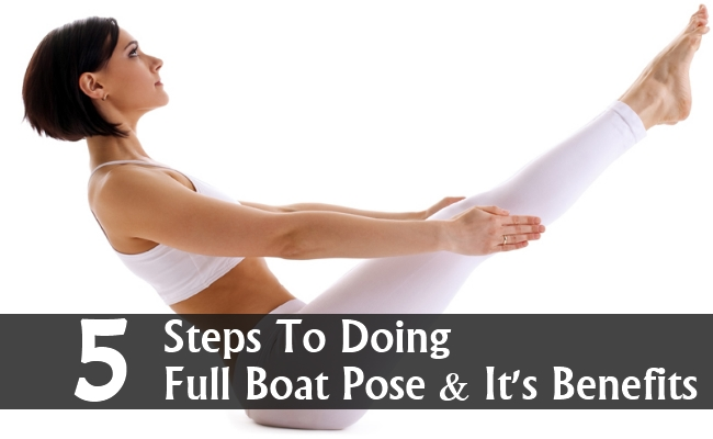 Steps To Doing Full Boat Pose And It's Benefits