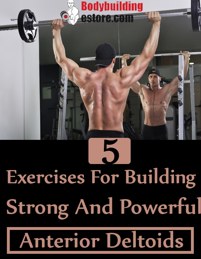 5 Exercises For Building Strong And Powerful Anterior Deltoids