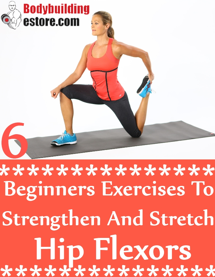 6 Beginners Exercises To Strengthen And Stretch Hip Flexors