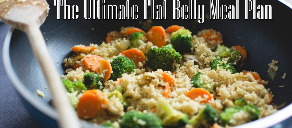 The Ultimate Flat Belly Meal Plan