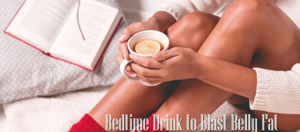 Bedtime Drink to Blast Belly Fat