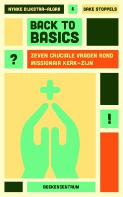 Afbeeldingsresultaat voor Back to basics, zeven cruciale vragen rond missionair kerkzijn