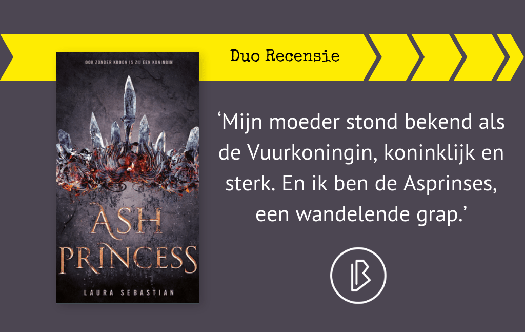 Duo-recensie: Laura Sebastian – Ash Princess