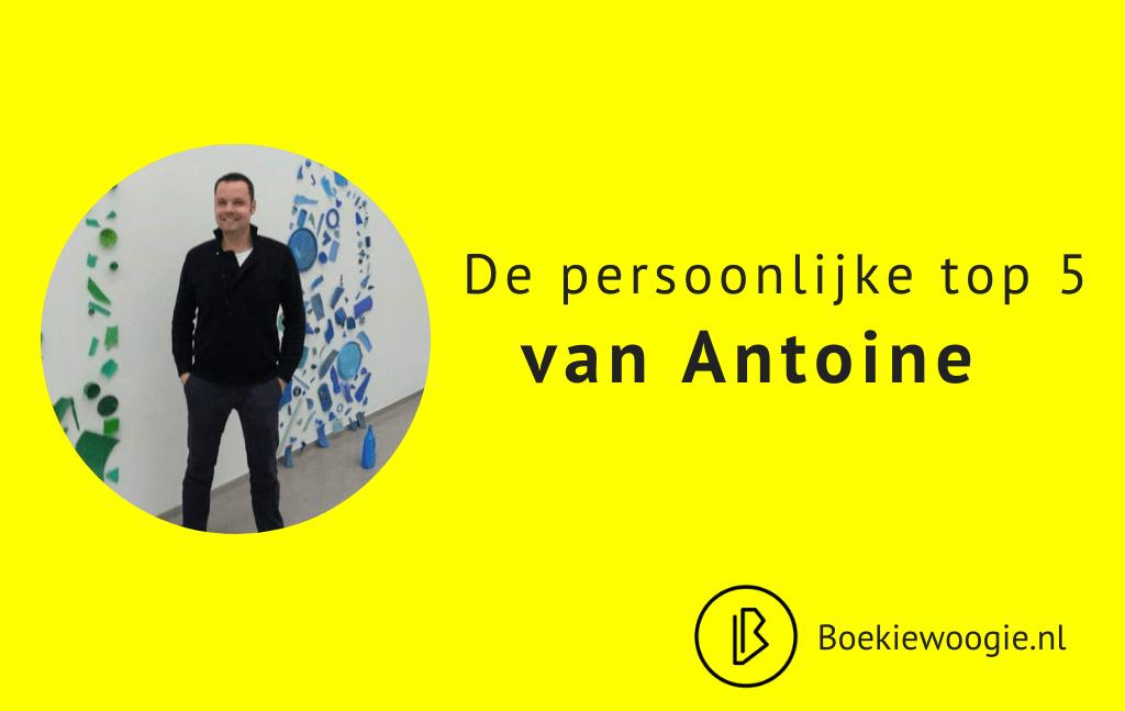 De persoonlijke Top 5 van Antoine
