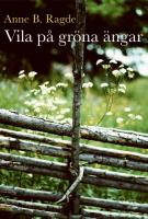 Vila på göona ängar - Anne B Ragde