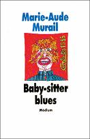 Baby-sitter blues - Marie-Aude Murail