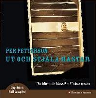 Ut och stjäla hästar - Per Petterson