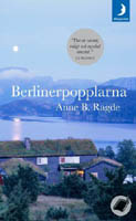 Berlinerpopplarna av Anne B Ragde