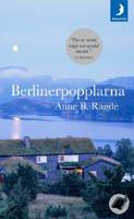 Berlinerpopplarna - Anne B Ragde