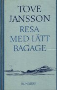 Resa med lätt bagage - Tove Jansson