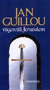 Vägen till Jerusalem - Jan Guillou