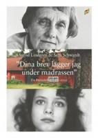 Dina brev lägger jag under madrassen - Astrid Lindgren, Sara Schwardt