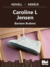 Bortsom Brahms - Carolina L Jensen