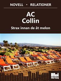 Strax innan de åt melon - AC Collin