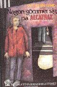 Någon gömmer sig på Alcatraz - Eve Bunting
