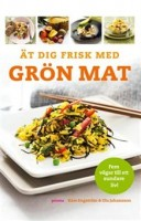 Ät dig frisk med grön mat - Kåre Engström, Ola Johansson