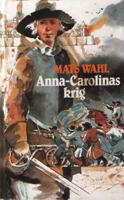 Anna-Carolinas krig - Mats Wahl