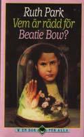 Vem är rädd för Beatie Bow - Ruth Park