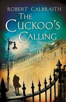 The Cuckoo's Calling - Robert Galbraith