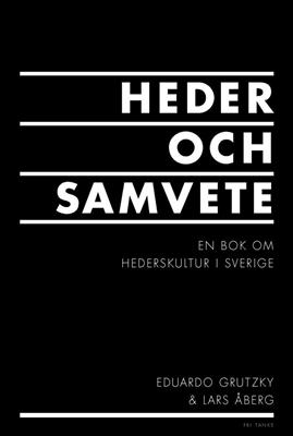 Heder och samvete - Eduardo Grutzky, Lars Åberg