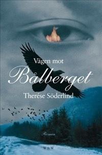 Vägen mot Bålberget - Therese Söderlind