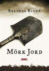 Mörk jord av Belinda Bauer