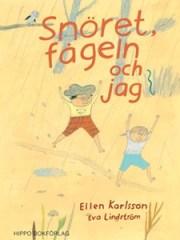 Snöret, fågeln och jag - Ellen Karlsson, Eva Lindström