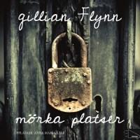 Mörka platser av Gillian Flynn