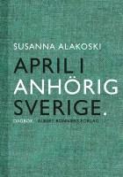 April i anhörigsverige - Susanna Alakoski
