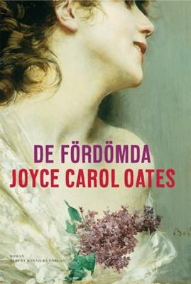 De fördömda - Joyce Carol Oates