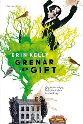 Grenar av gift - Erin Kelly