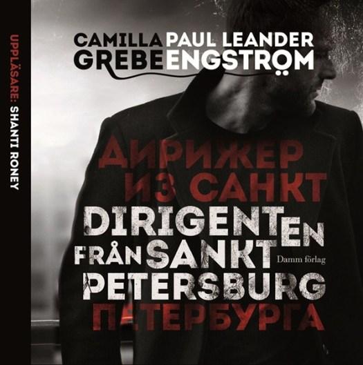 Dirigenten från Sankt Petersburg av Camilla Grebe och Paul Leander Engström