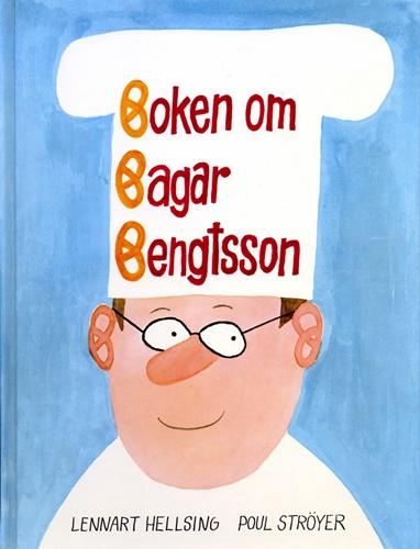 Boken om Bagar Bengtsson - Lennart Hellsing, Poul Ströyer