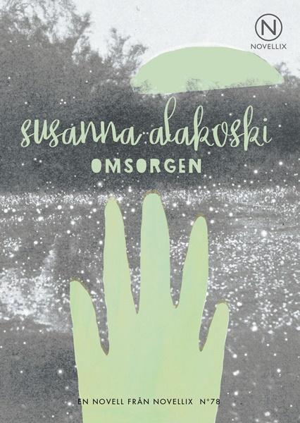 Omsorgen - Susanna Alakoski