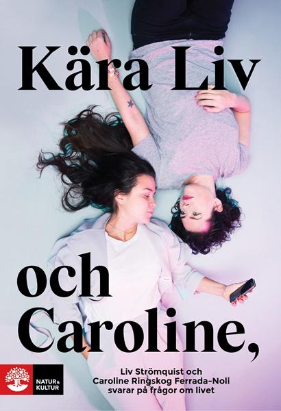 Kära Liv och Caroline av Caroline Ringskog Ferrada-Noli