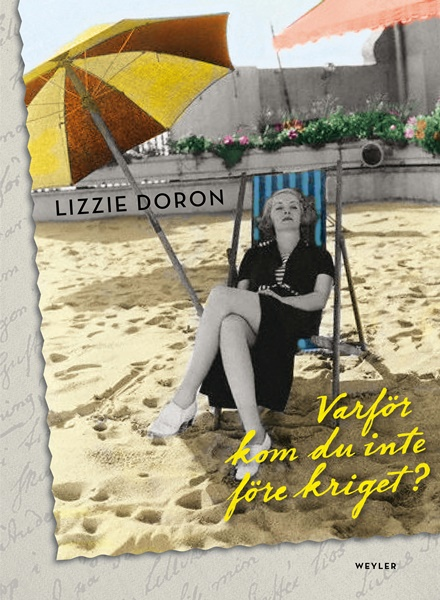 Varför kom du inte före kriget av Lizzie Doron