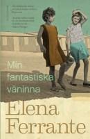 Min fantastiska väninna av Elena Ferrante
