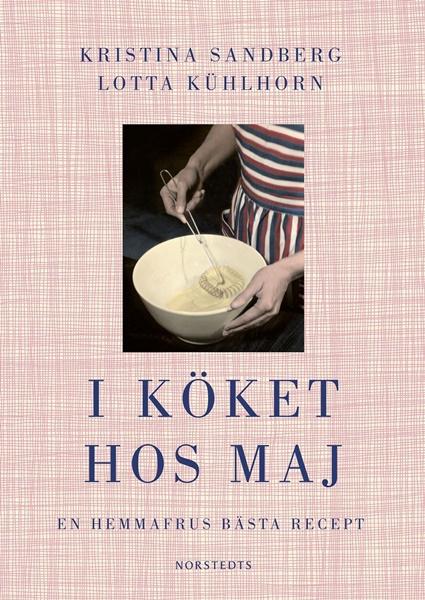 I köket hos Maj av Kristina Sandberg och Lotta Kühlhorn