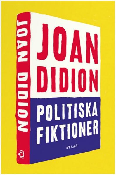 Politiska fiktioner av Joan Didion