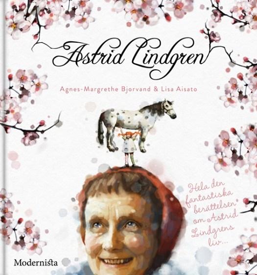 Astrid Lindgren av Agnes-Margrethe Bjorvand och Lisa Aisato