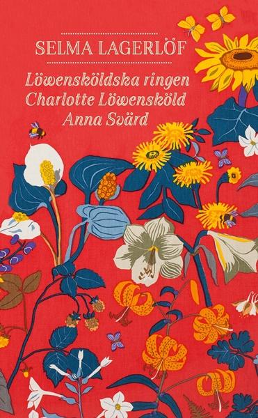 Löwensköldska ringen, Charlotte Löwensköld, Anna Svärd av Selma Lagerlöf