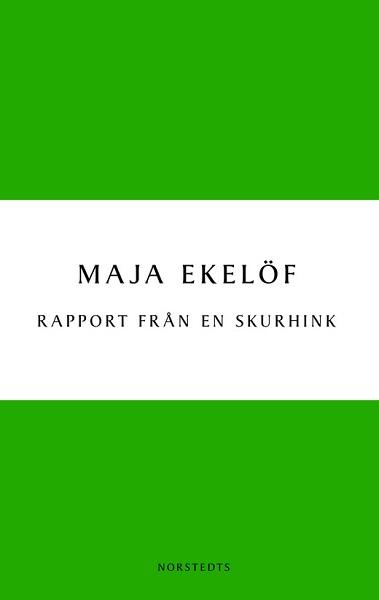 Rapport från en skurhink av Maja Ekelöf