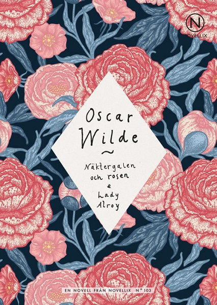 Näktergalen och rosen & Lady Alroy av Oscar Wilde
