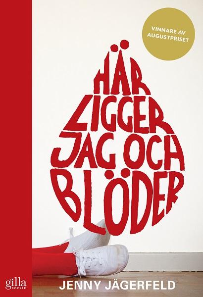 Här ligger jag och blöder av Jenny Jägerfeld