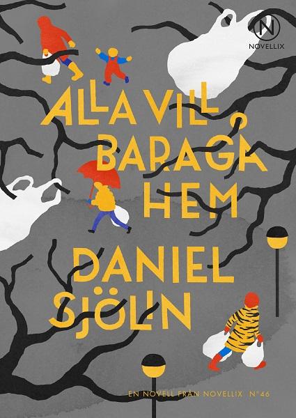 Alla vill bara gå hem av Daniel Sjölin