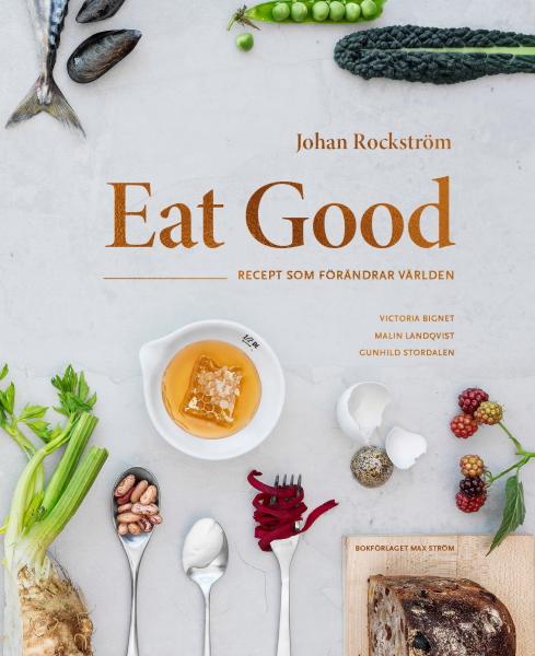Eet good av Johan Rockström, Victoria Bignet, Malin Landqvist och Gunhild Stordalen